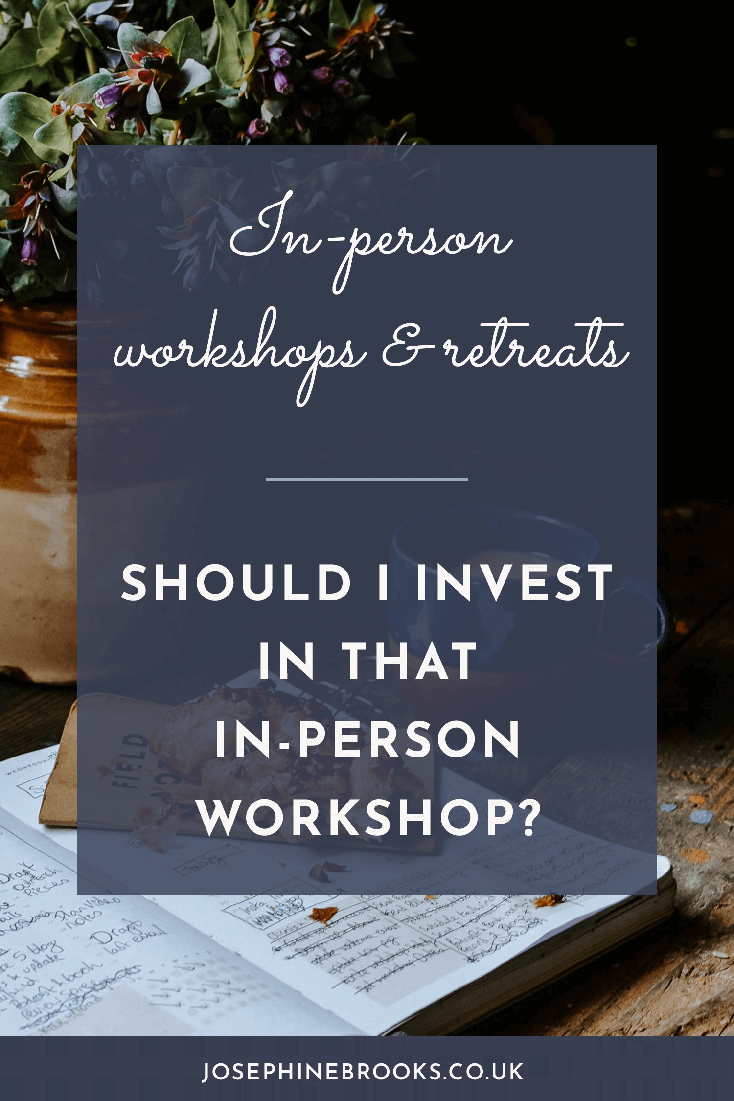 Should I invest in a workshop or in-person retreat | Josephine Brooks