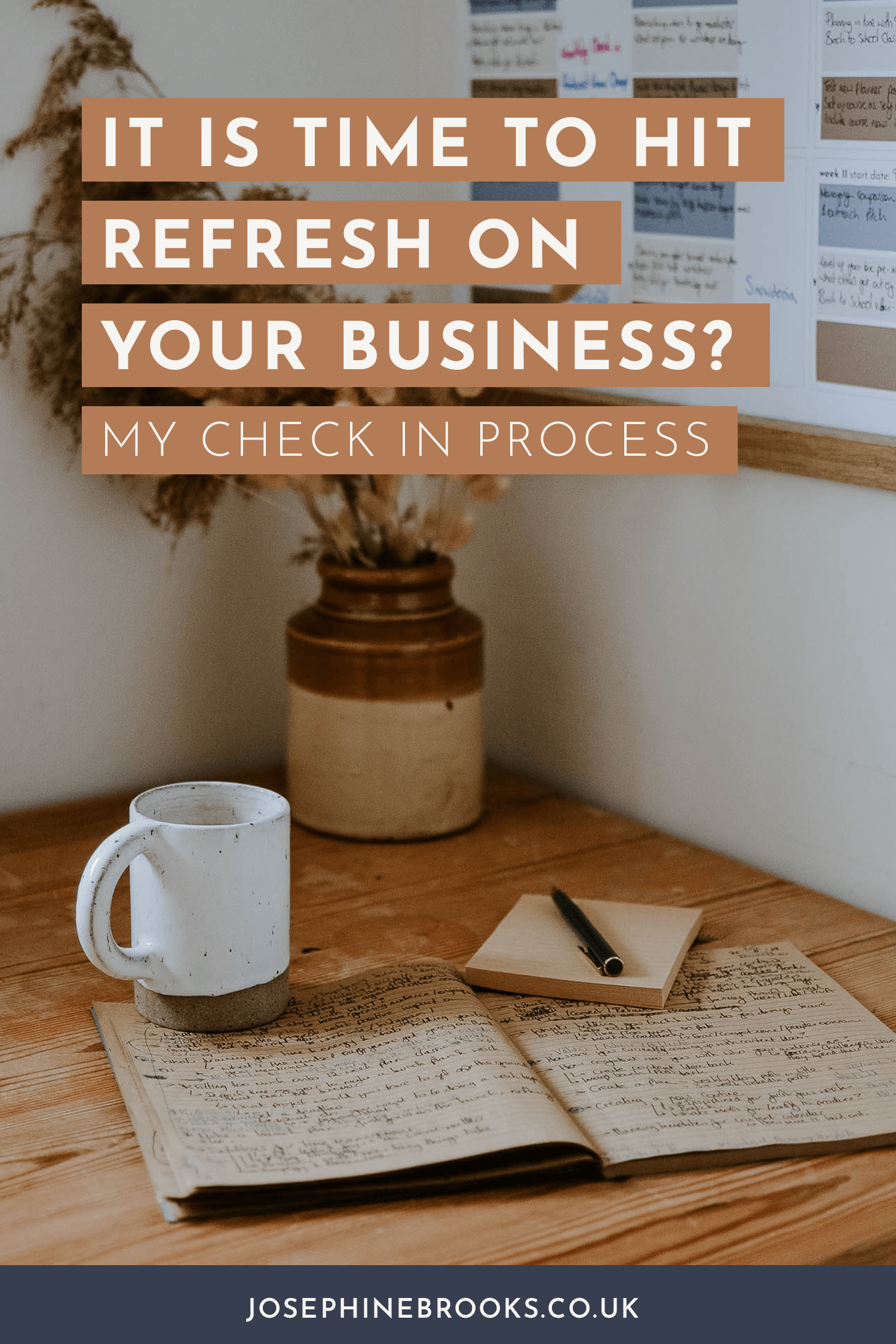 Is it Time to Hit Refresh on Your business? A mid-year check in process, how to get organised in business, review your business, make a business plan | Josephine Brooks