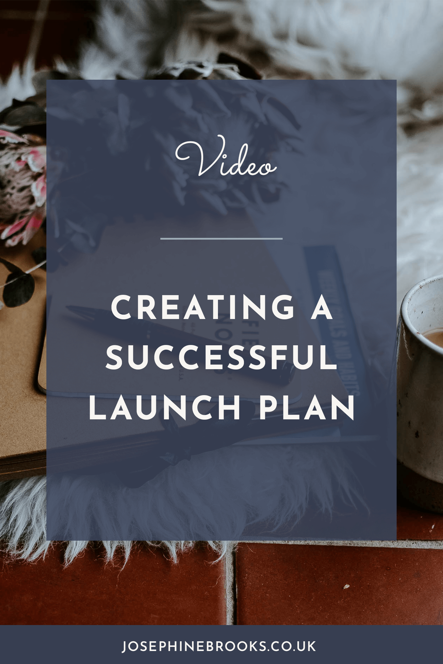 Creating a successful launch plan, launching a business, launching a podcast, product launch marketing plan | Josephine Brooks