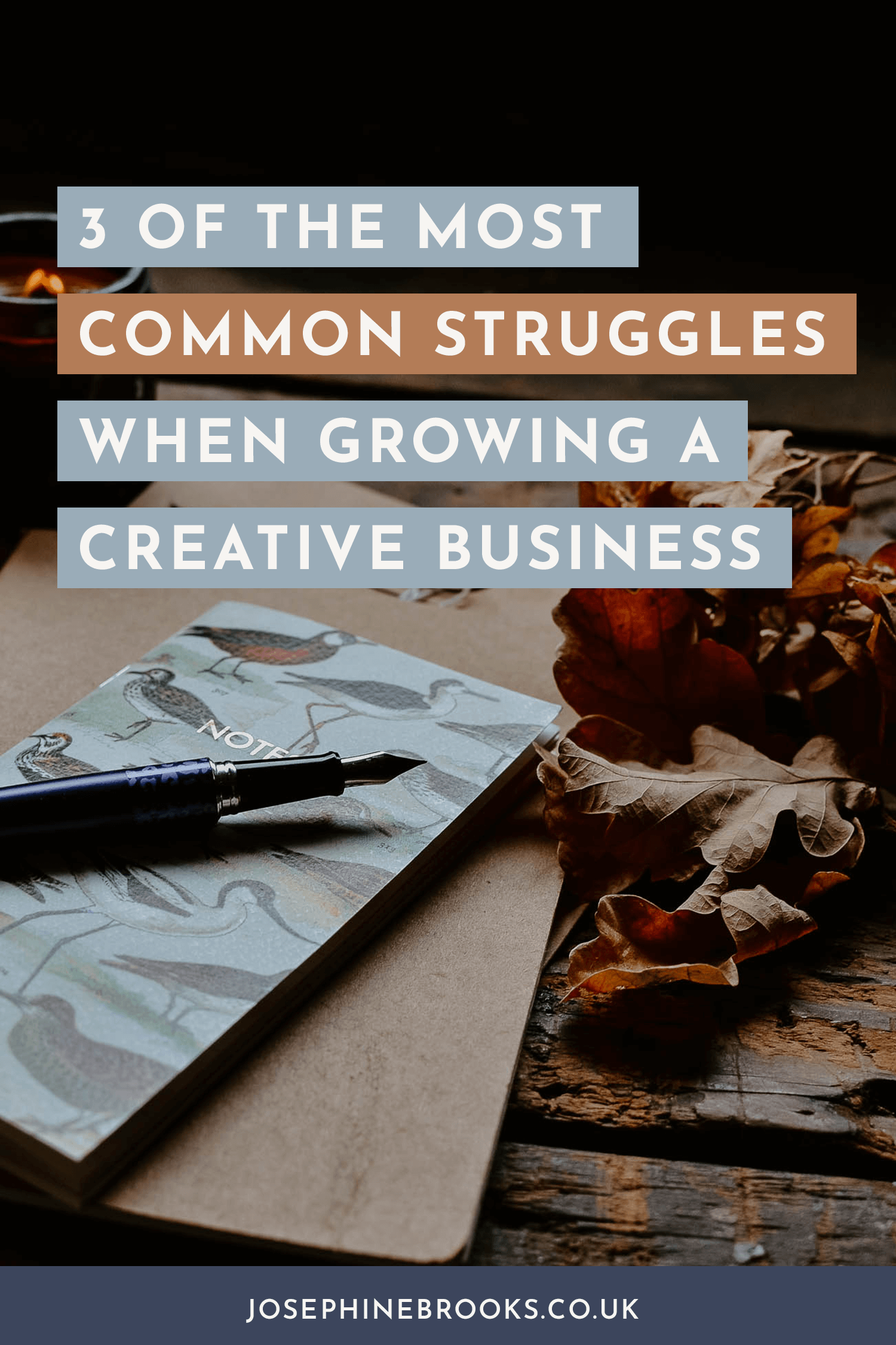 3 of the most common struggles with growing a creative business and how to tackle them | Josephine Brooks
