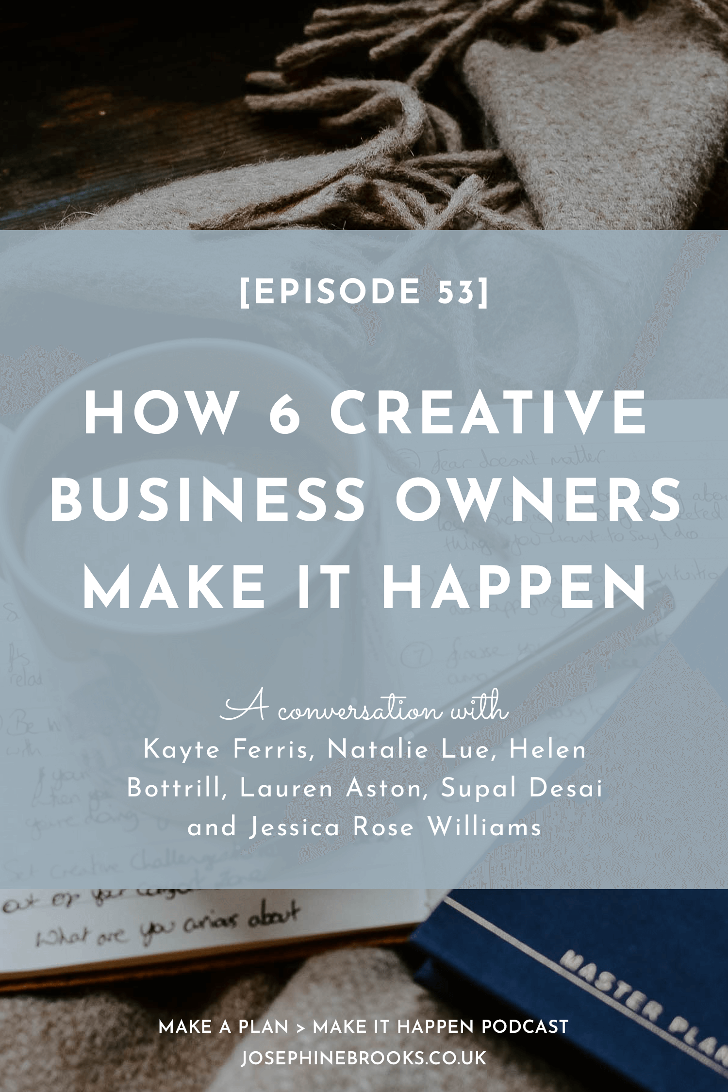 How 6 creative business owners make it happen in their business | Josephine Brooks