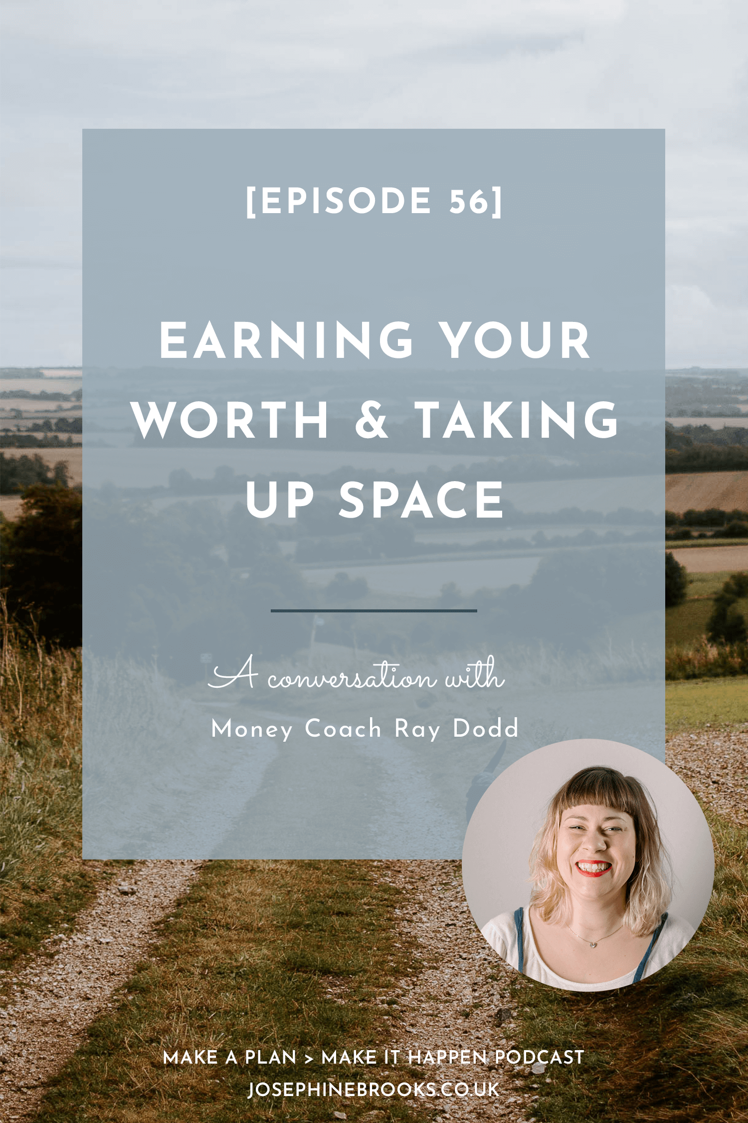 Earning your worth and taking up space - a conversation with Ray Dodd for Make a Plan, Make it Happen podcast