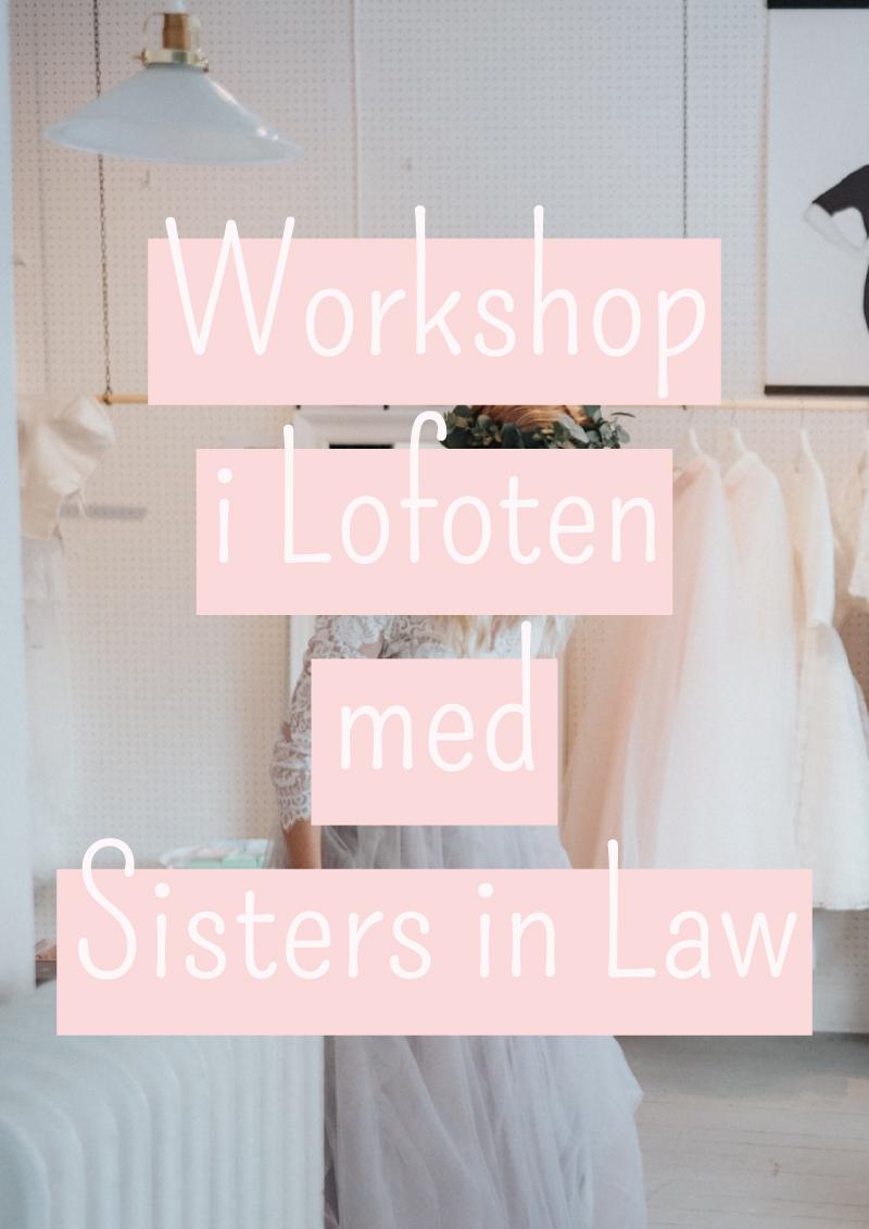reseblogg+lofoten+sisters in law+workshop+way up north