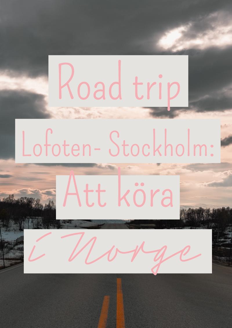 norge+roadtrip+lofoten+stockholm