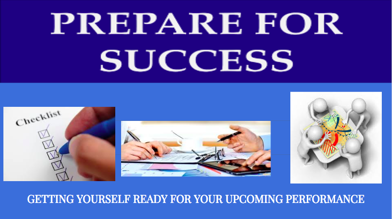 Prepare For Success: Getting Yourself Ready For Your Upcoming Performance