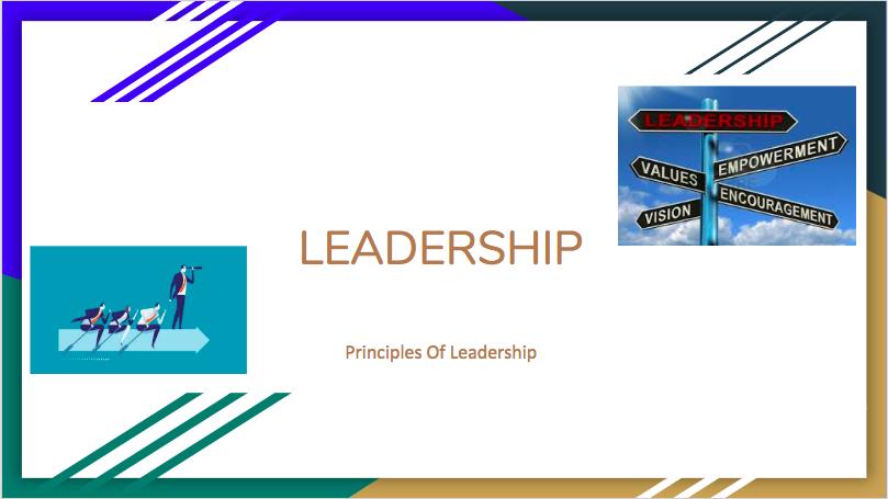 LEADERSHIP: Prinicples Of Leadership