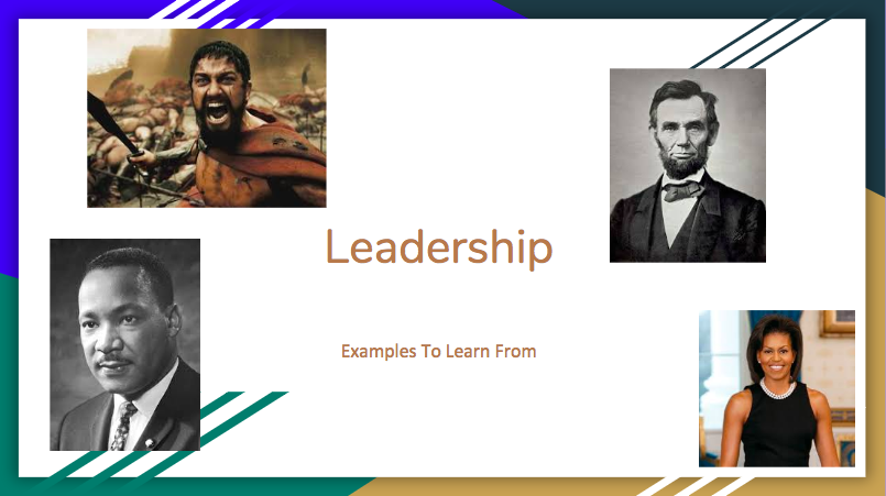 LEADERSHIP: Examples To Learn From