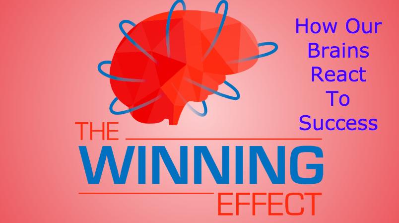 The Winning Effect