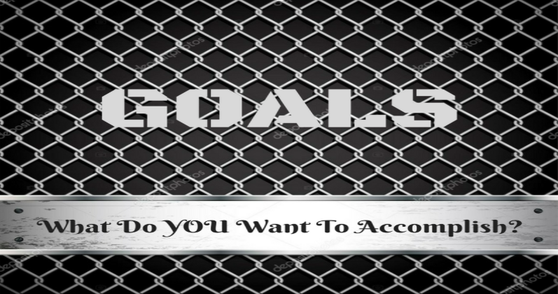 GOALS: What Do You Want To Accomplish