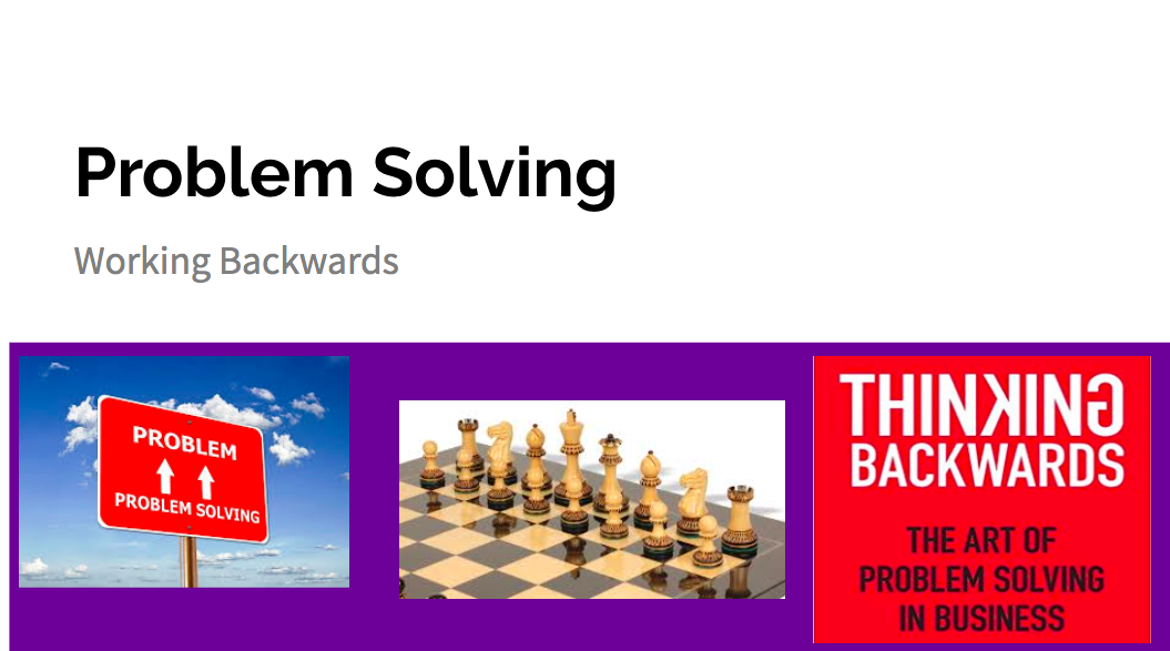 Problem Solving - Working Backwards