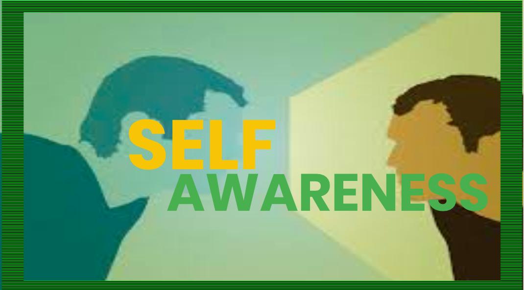 SELF AWARENESS *Click Through To View*