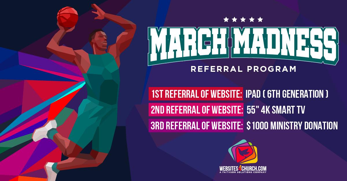 March Madness Referral Program