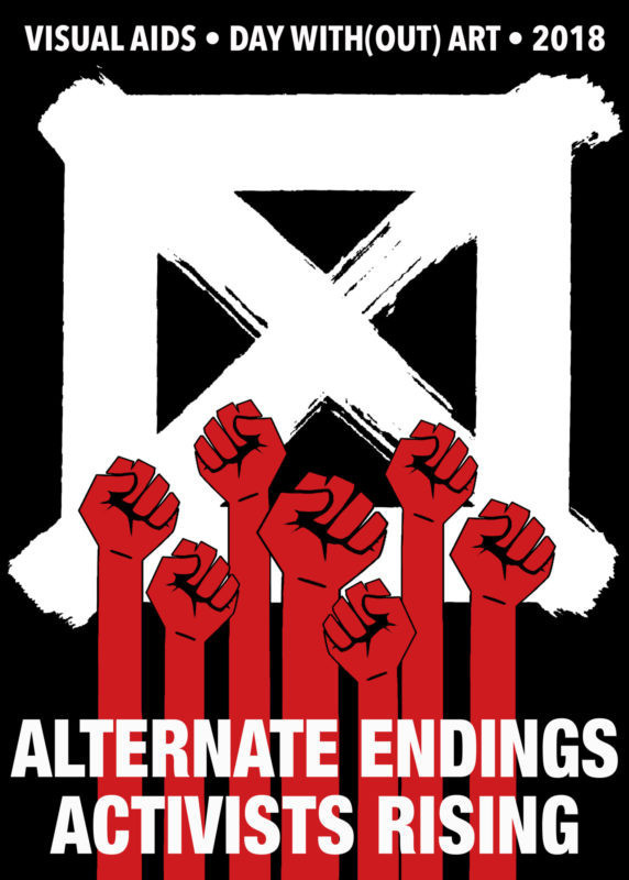"""ALTERNATE ENDINGS, ACTIVIST RISINGS (2018). Courtesy of Visual AIDS. [black poster with painted white grid and seven red fists raised upwards in the foreground, text in white says """"Visual AIDS, Day With(out) Art, 2018"""" and at the base """" Alternate Endings Activists Rising""""]"""
