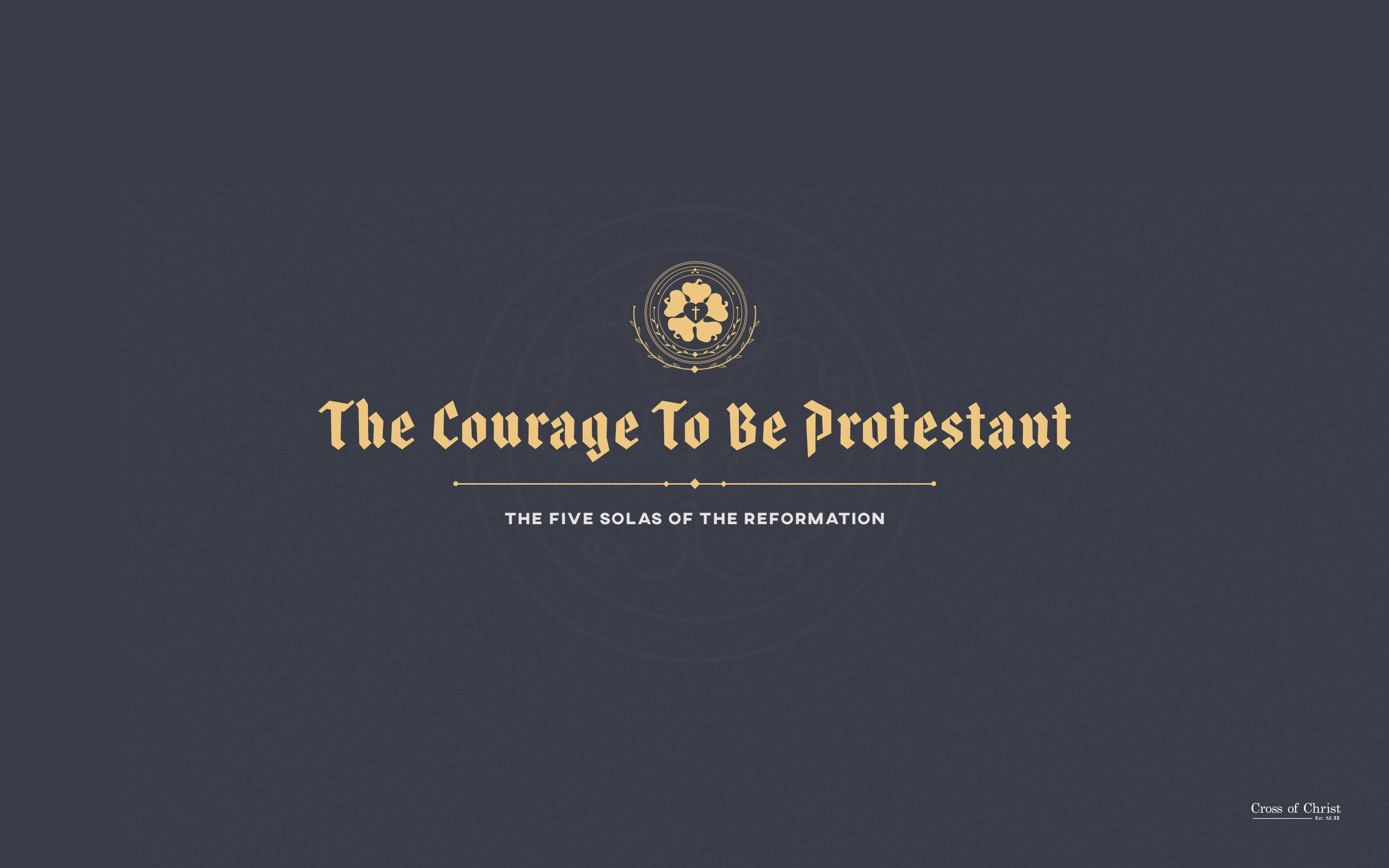 CC-Courage-To-Be-Protestant-Desktop-Wallpaper.jpg