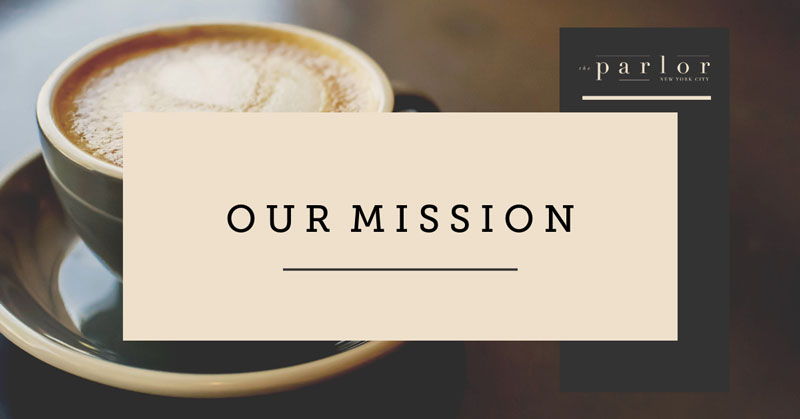 The Parlor's Mission