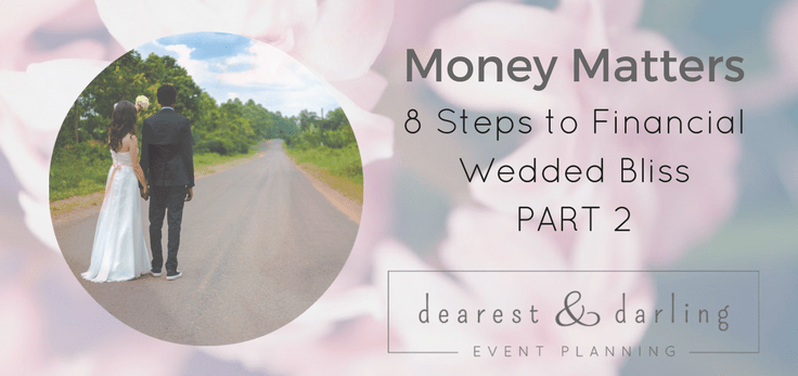 Money Matters: 8 Steps to Financial Wedded Bliss, Part 2