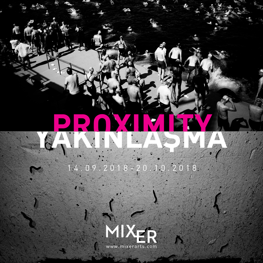 "Proximity    (2018)   Mixer brings together three photographers who focus on the nature and the mind and how the two work in collaboration between September 14th   and October 20th. There is a direct correlation between nature and mind. While trying to perceive the nature, our minds unwittingly analyze this event with the help of different links. Unlike the generally known reasoning process, this amazing ability of analysis in our brain is related to the ""pattern perception""."