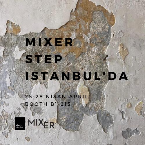 Mixer at Step Istanbul!