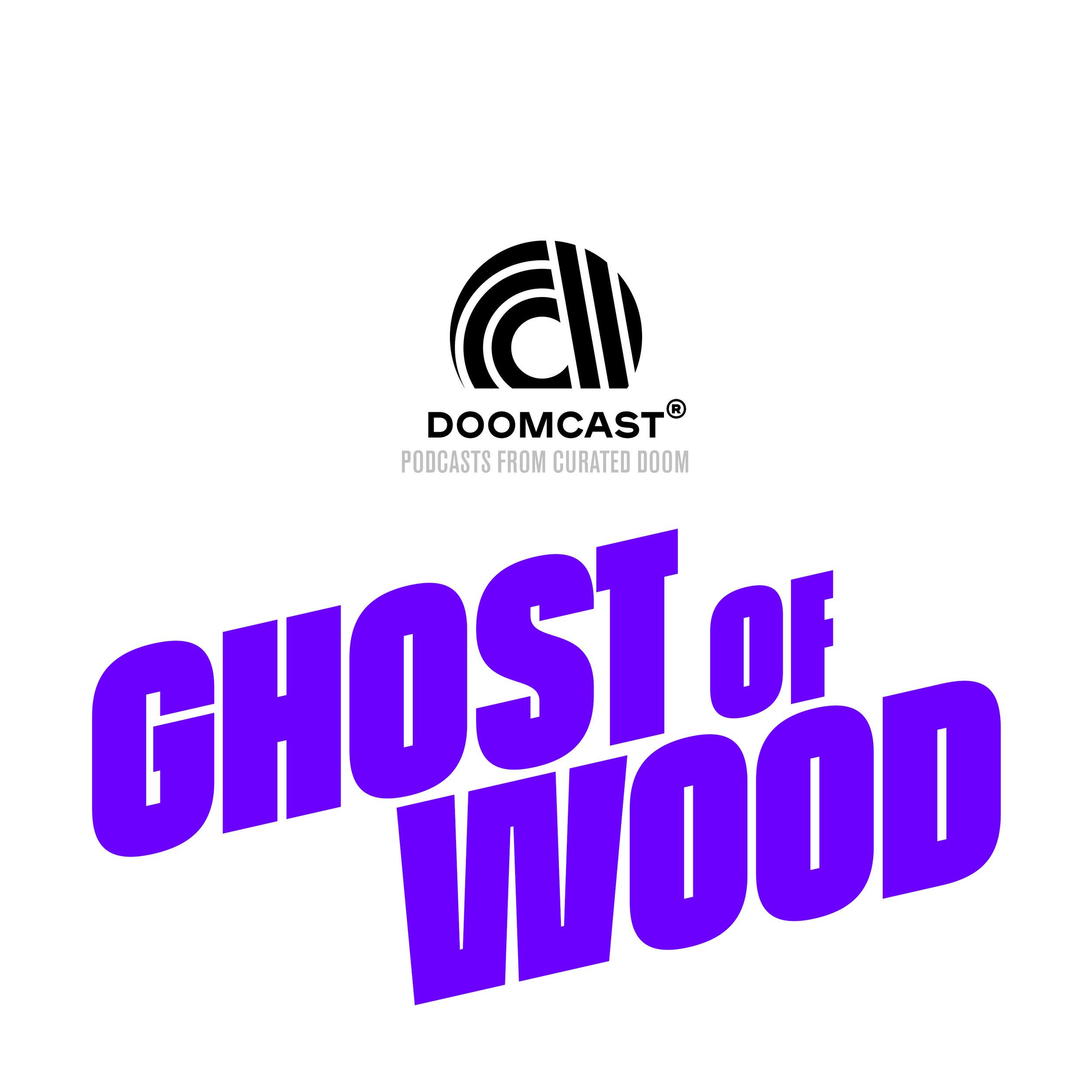 DOOMCAST-Ghost of Wood_Promo01.jpg