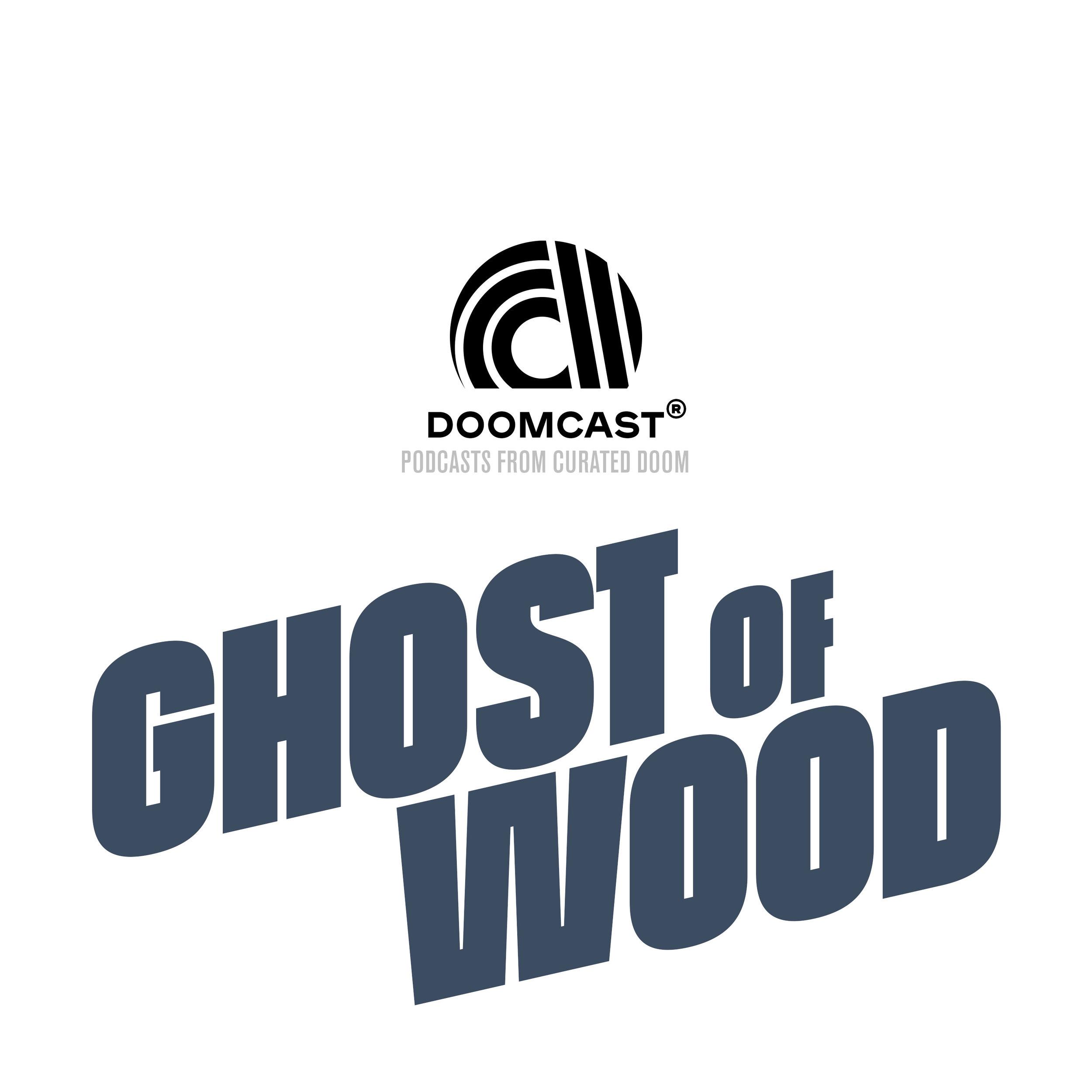 DOOMCAST-Ghost of Wood_Promo02.jpg