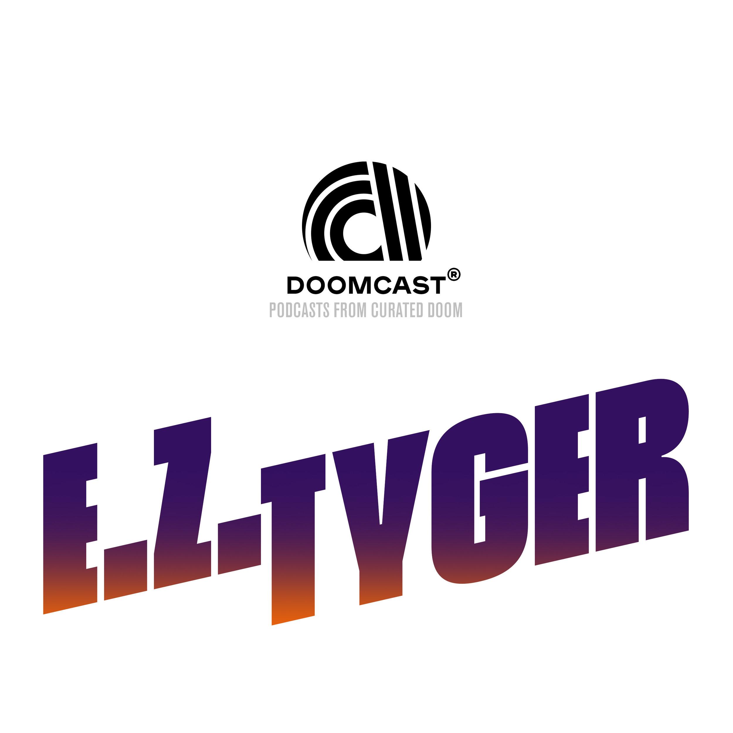 DOOMCAST - EZ Tyger.jpg