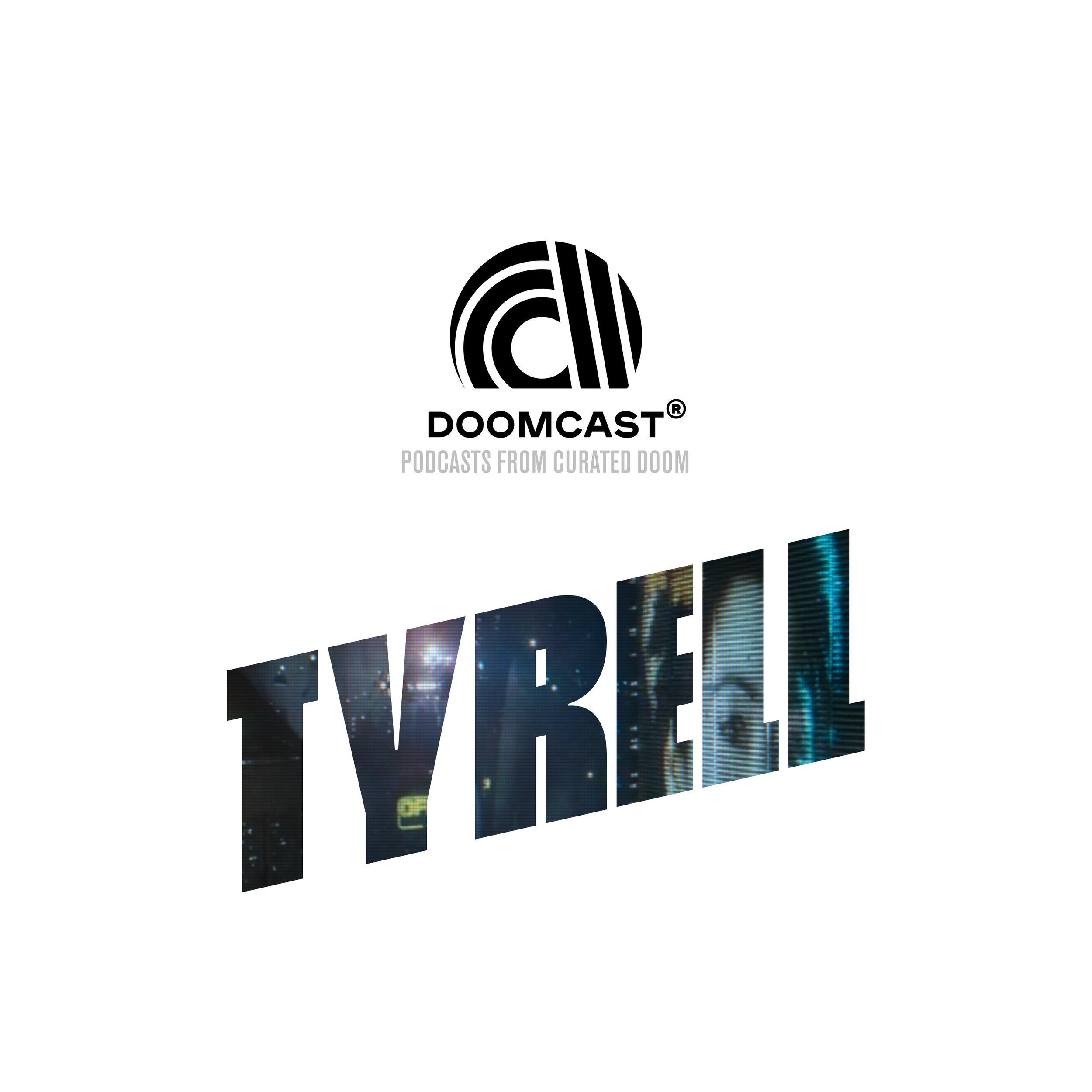 DOOMCAST - TYRELL - REPLICANT - 3000x3000.jpg
