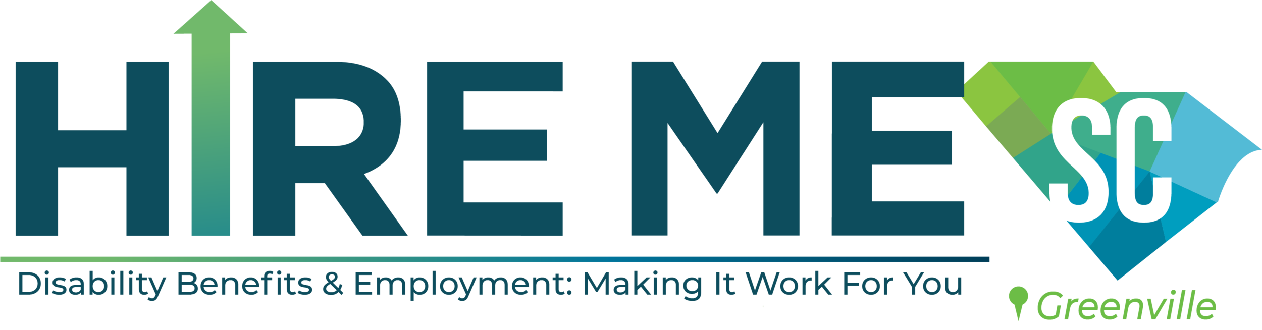 """[image: """"Hire Me"""" in dark blue with the letter """"I"""" an arrow pointing upward. Below this, it says """"Disability Benefits & Employment: Making it Work for You!"""" Next to """"Hire Me"""" is an outline of the state of SC with an """"SC"""" inside of it. Below it is a pin drop and """"Greenville"""" in green letters.]"""