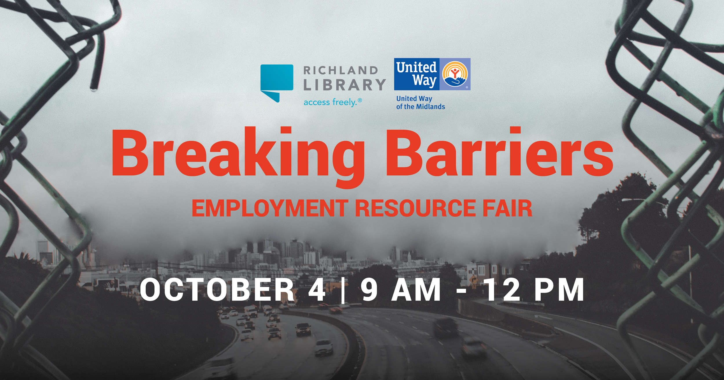 """Graphic with the background of a city in the distance surrounded by fog. Overlaid on the image are the logos for Richland Library and United Way. Red text reads """"Breaking Barriers. Employment Resource Fair."""" White text below says """"October 4. 9 AM-12 PM."""""""