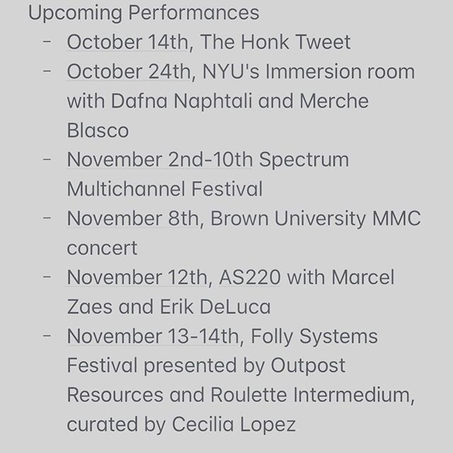 excited to share upcoming performances, lots of amazing people are involved and I couldn't be happier to have my work played in these spaces!  hope to see some familiar places in some of these!  #newmusic #experimentalmusic #electronicmusic #multichannelaudio #sonicportraits #soundart #nyu #rouletteintermedium #outpostartistsresources #thehonktweet #brownuniversity #womeninmusicproduction #womeninmusictechnology #abletonlive #roli #nakedboards #dyslexia #peterpan #innerhead #whatsadifference #woman