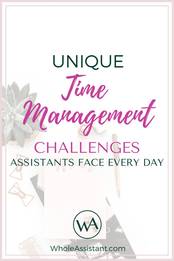 Unique Time Management Challenges Assistants Face Every Day