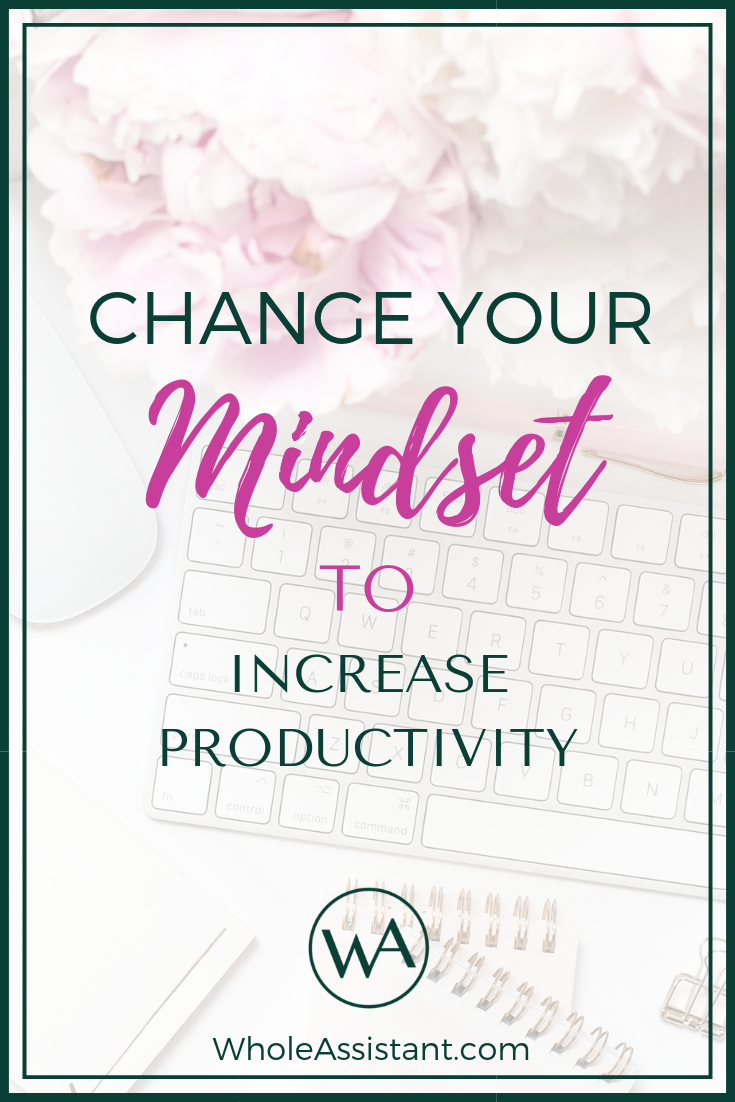 Change your mindset to increase productivity