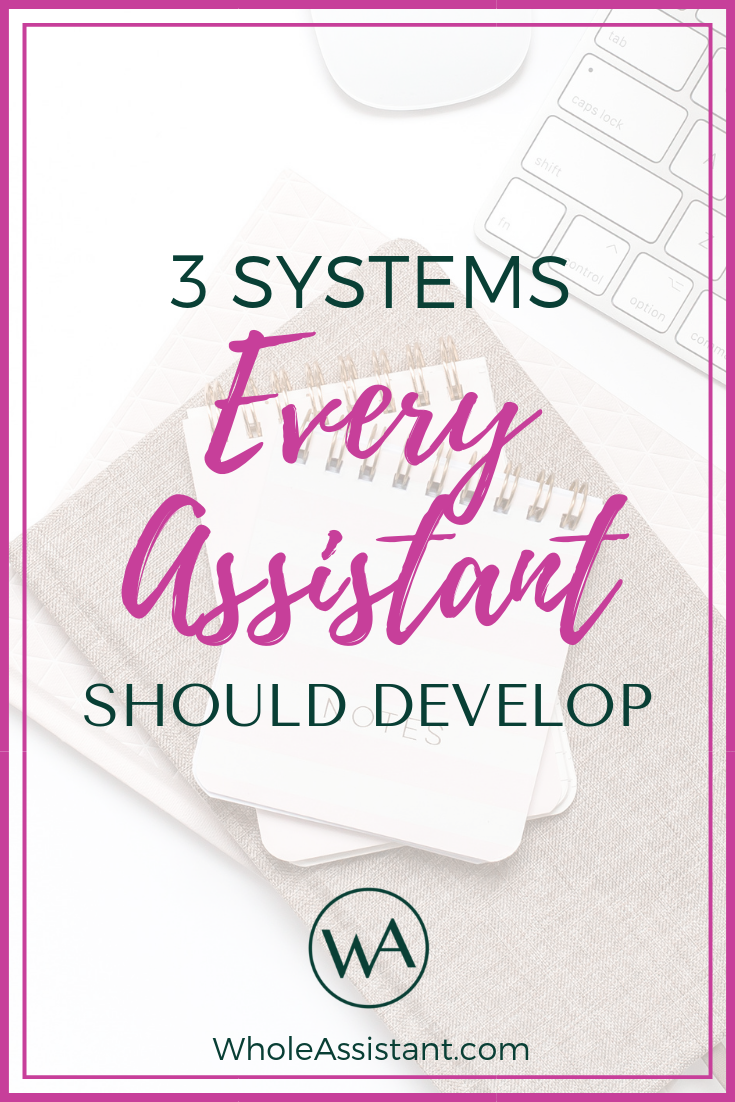 3 Systems Every Assistant Should Develop