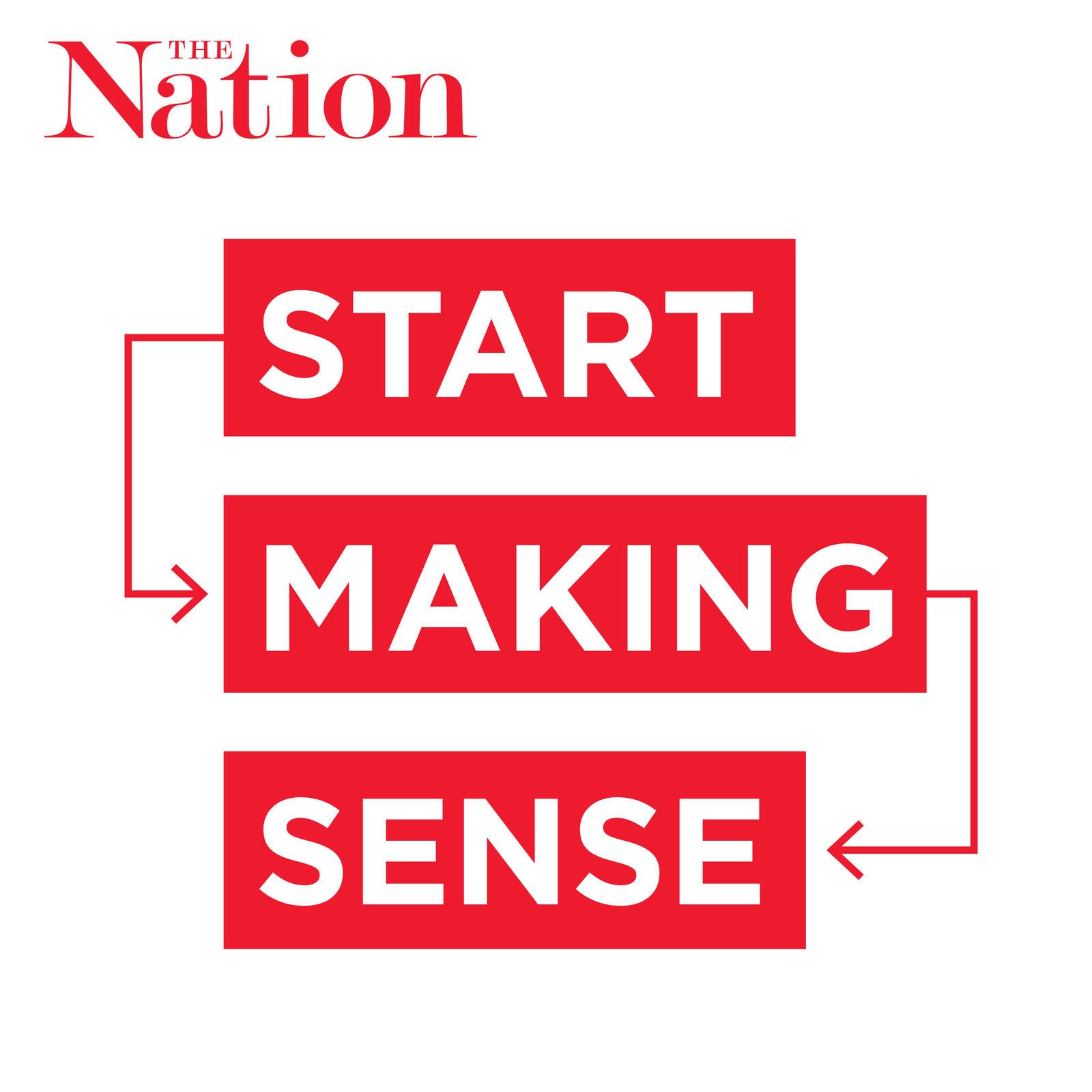 start making sense the nation podcast.jpg
