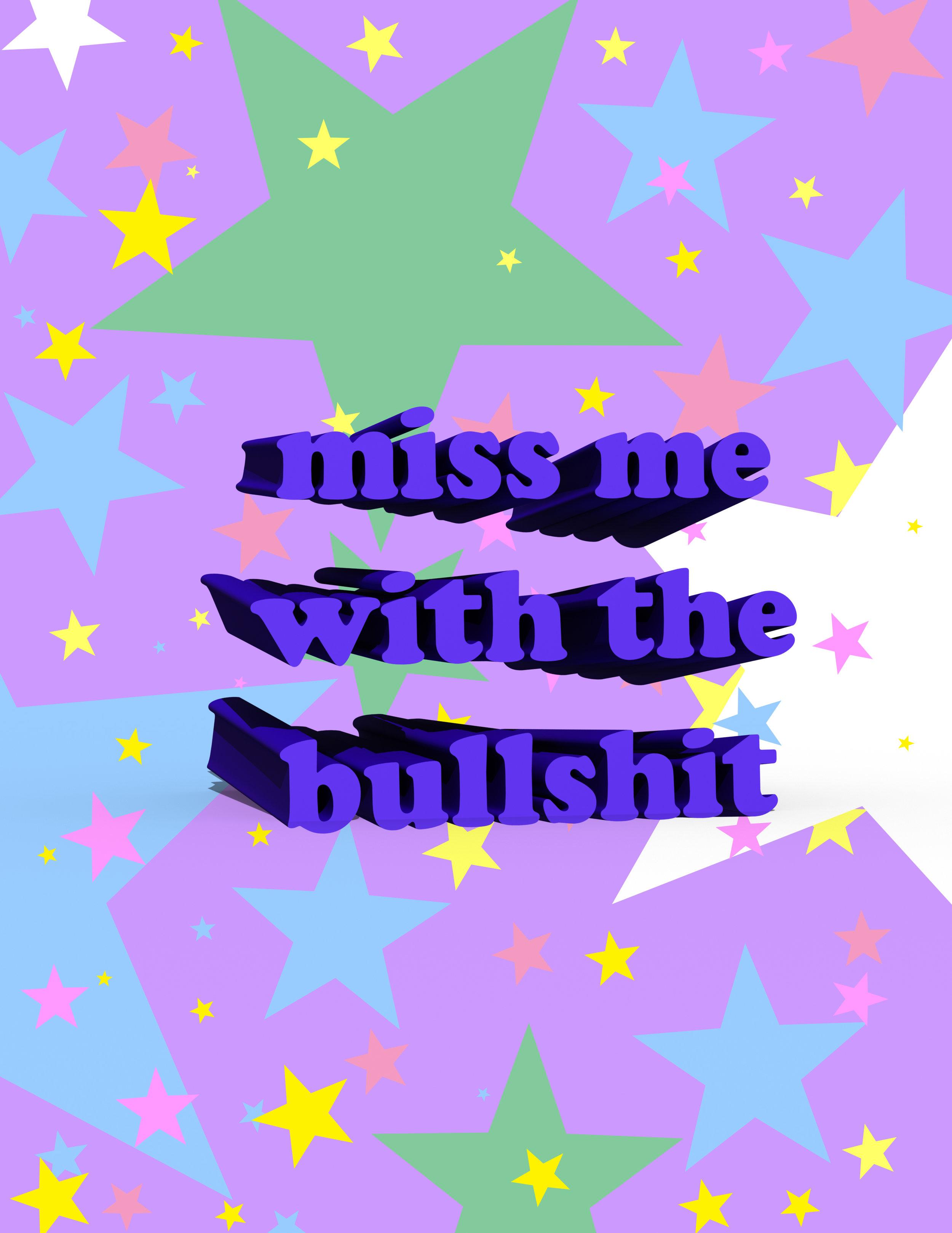 Miss Me With the Bullshit.jpg