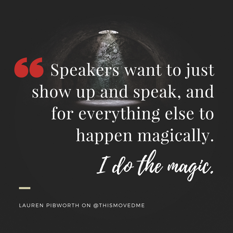 Speakers-want-to-just-show-up-and-speak-and-everything-else-will-happen-magically.I-do-the-magic..png