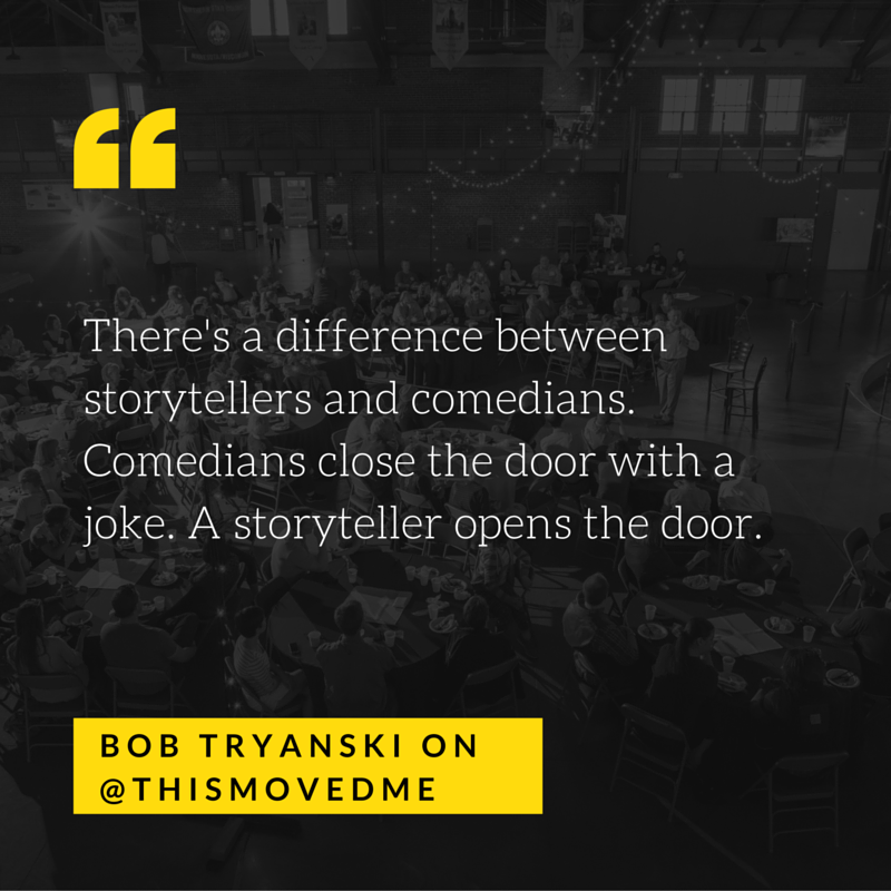 There's a difference between storytellers and comedians. Comedians close the door with a joke. A storyteller opens the door.