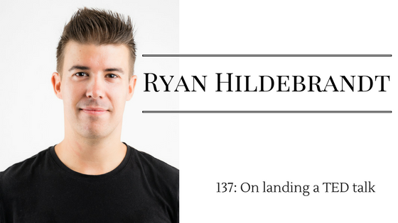tmm-ryan-hildebrandt-137-on-landing-a-ted-talk.png