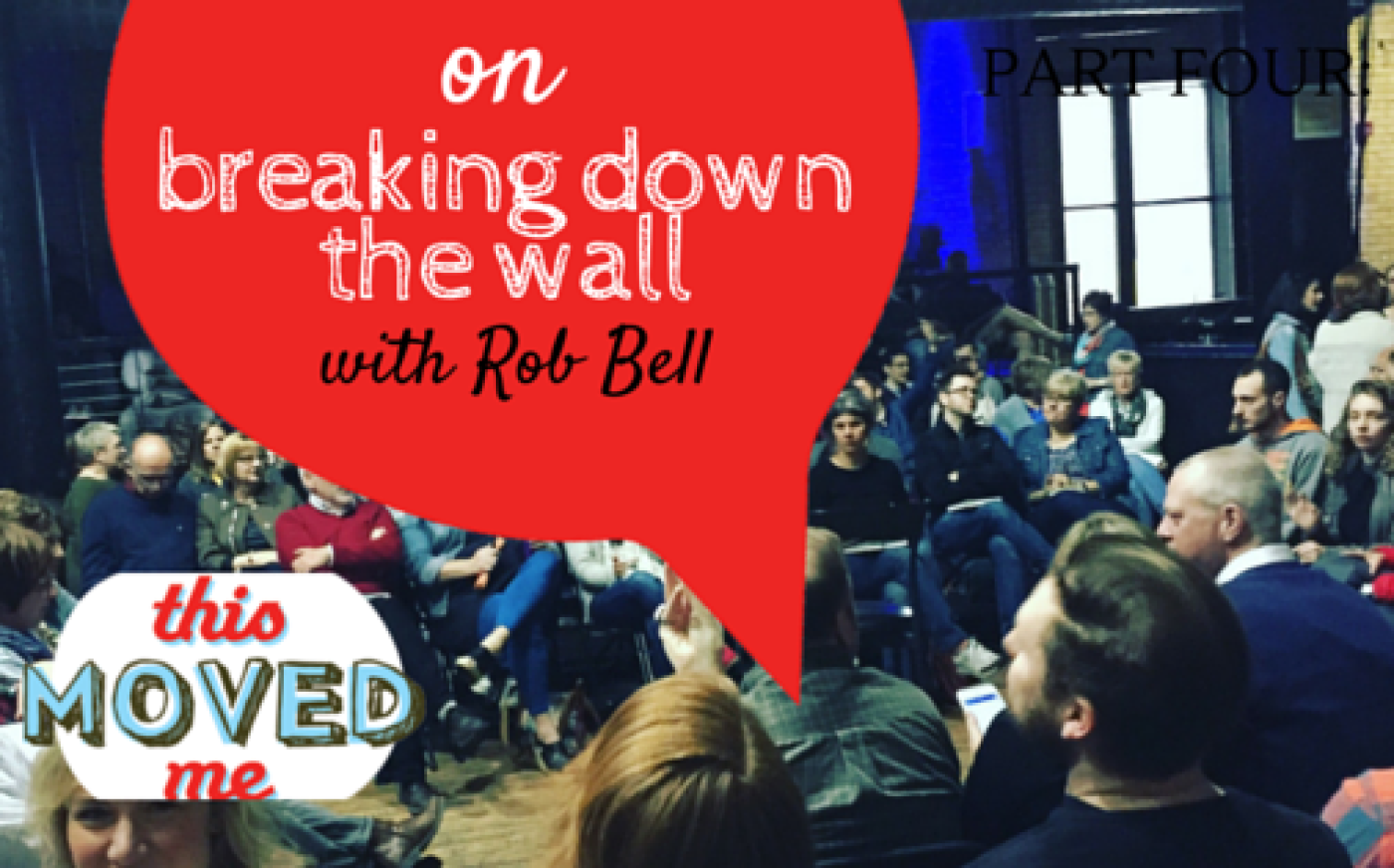 TMM-Rob-Bell-Breaking-Down-the-Wall-1400x872.png
