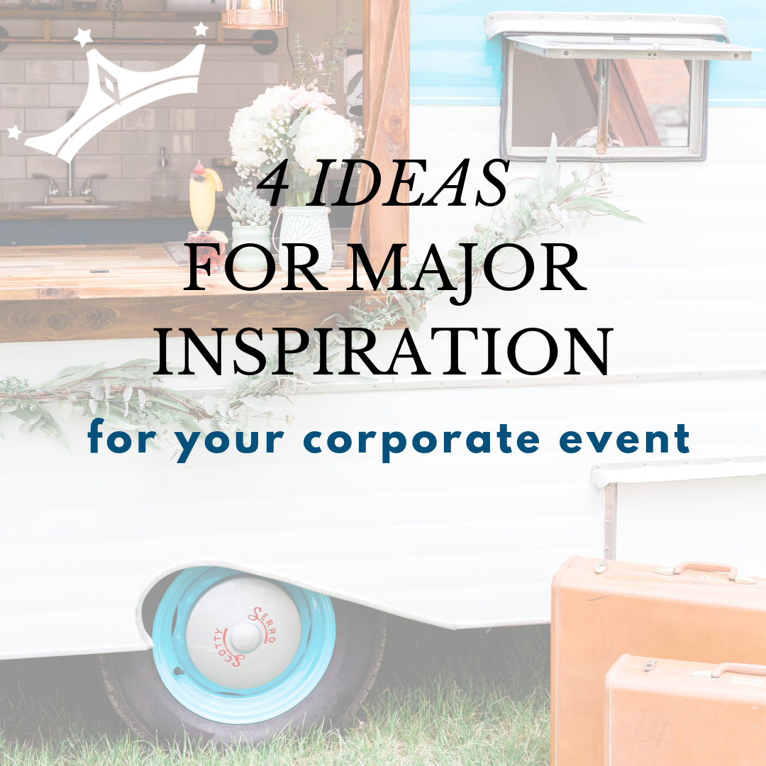 QCD 6.3.19 Blog Post 4 Ideas for Major Corporate Event Inspiration.png