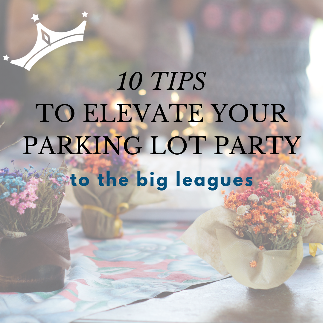 QCD 7.26.19 Blog Post 10 Tips for Parking Lot Party.png
