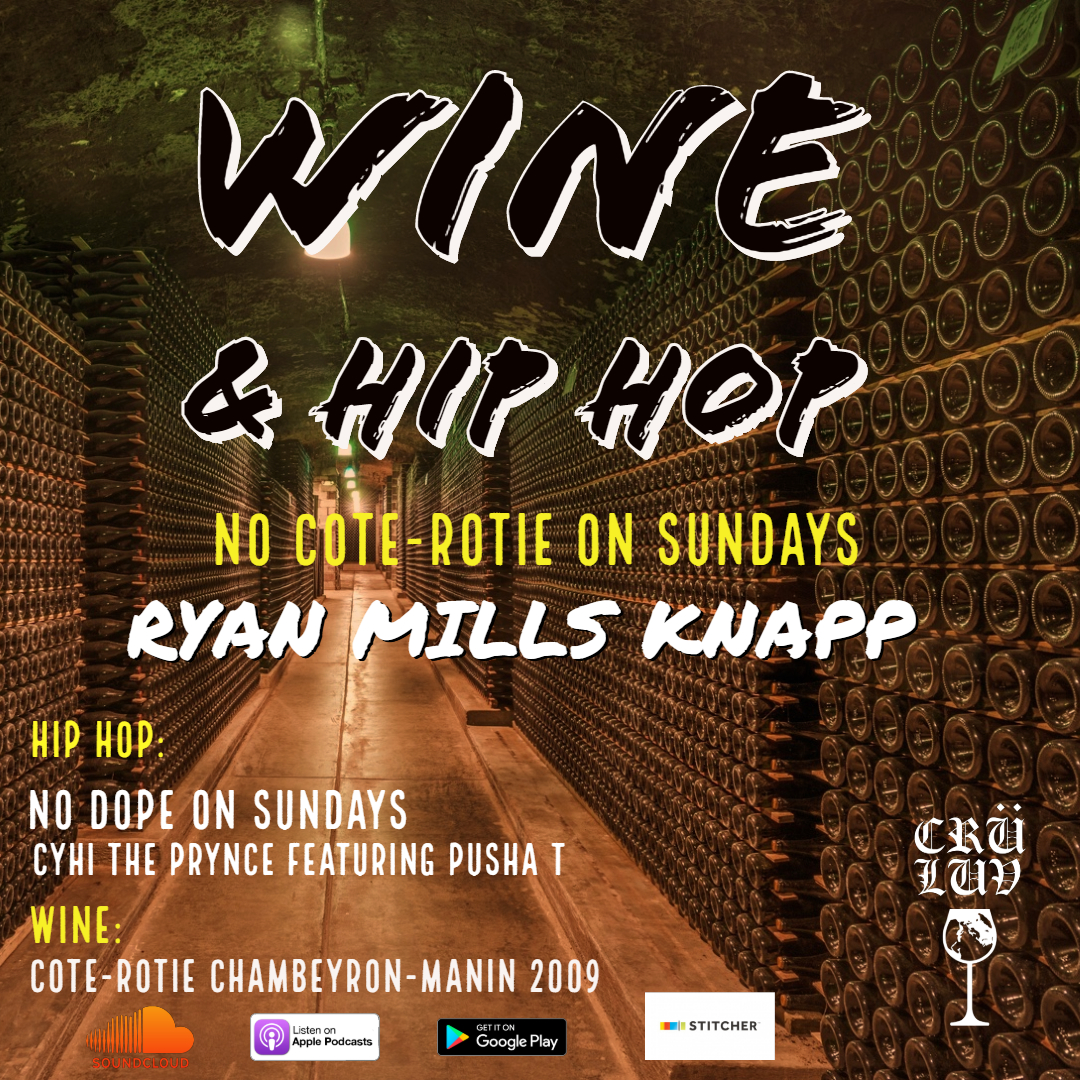 """Episode 1: No Cote-Rotie on Sundays ft. Ryan Mills Knapp   Wine importer Ryan Mills-Knapp of  R Squared Selections  and Jermaine pair  Cote-Rotie Chambeyron-Manin 2009  with  CyHi the Prynce's  """"No Dope on Sundays"""" and talk about Vanilla Ice, Jamaican pizza and Ryan's ability to find old, rare and strange wines."""
