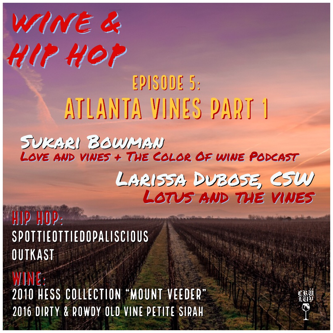 Episode 5: Atlanta Vines Part 1 Featuring Larissa Dubose, CWS and Sukari Bowman   This week Jermaine heads to the ATL for an in-depth conversation about the black wine renaissance with Sukari Bowman, host of The Color of Wine podcast and loveandvines.com, and wine educator Larissa Dubose, CWS from Lotus & The Vines. Two guests means twice the convo so come back next week for the sequel!