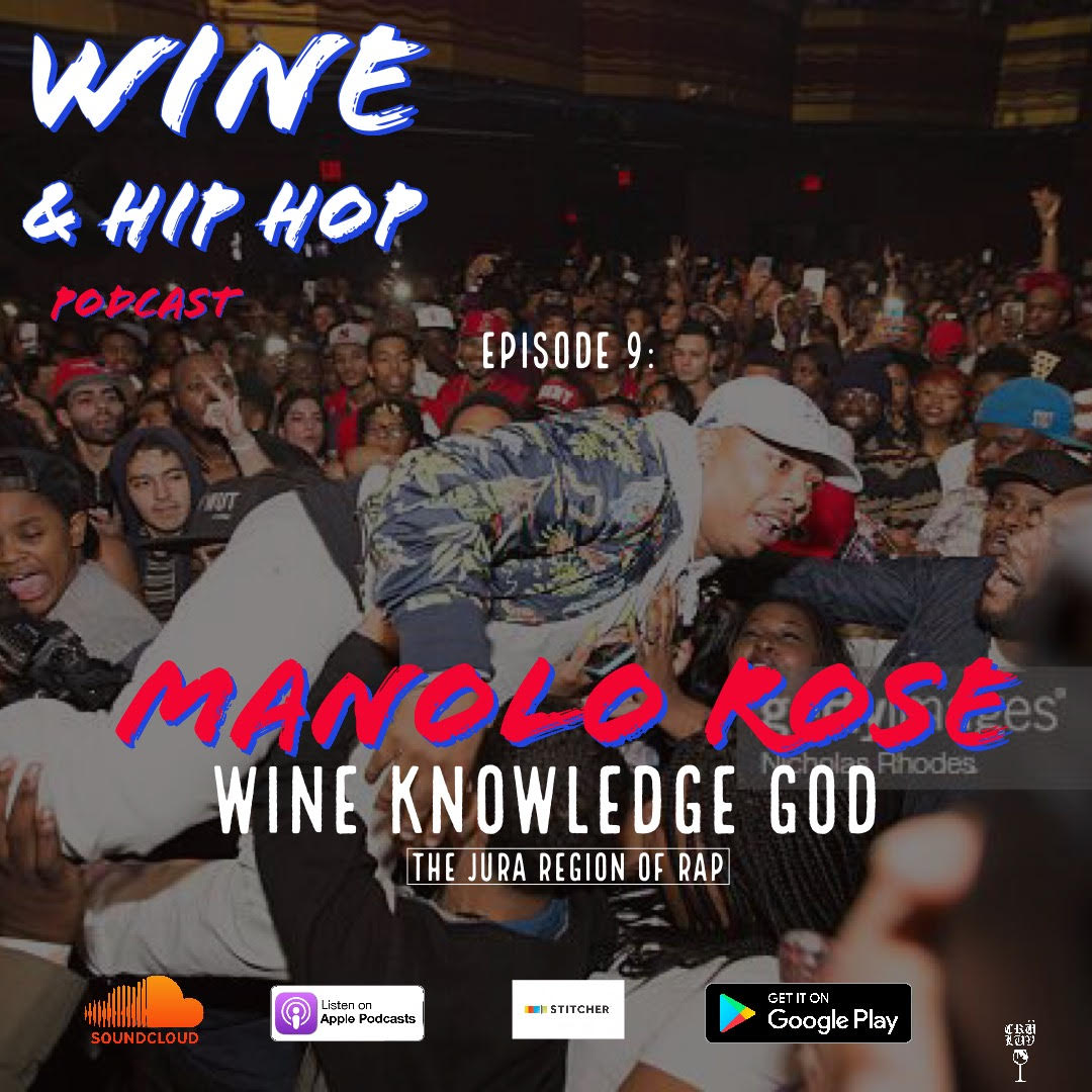 """EPISODE 9: WINE KNOWLEDGE GOD FEATURING MANOLO ROSE   Is  Manolo Rose  the  Jura Region  of rap? After being behind tracks like the  New Year's  anthem """" Ball Drop ,"""" hits like """" All About the Money """" and co-signs from  Memphis Bleek ,  Jay Z , and many more, we think so.  Wine & Hip Hop  returns from hiatus with the  Brooklyn  MC to discuss the origin of his style, his influences, and mathematics and The  Five - Percent  Nation"""