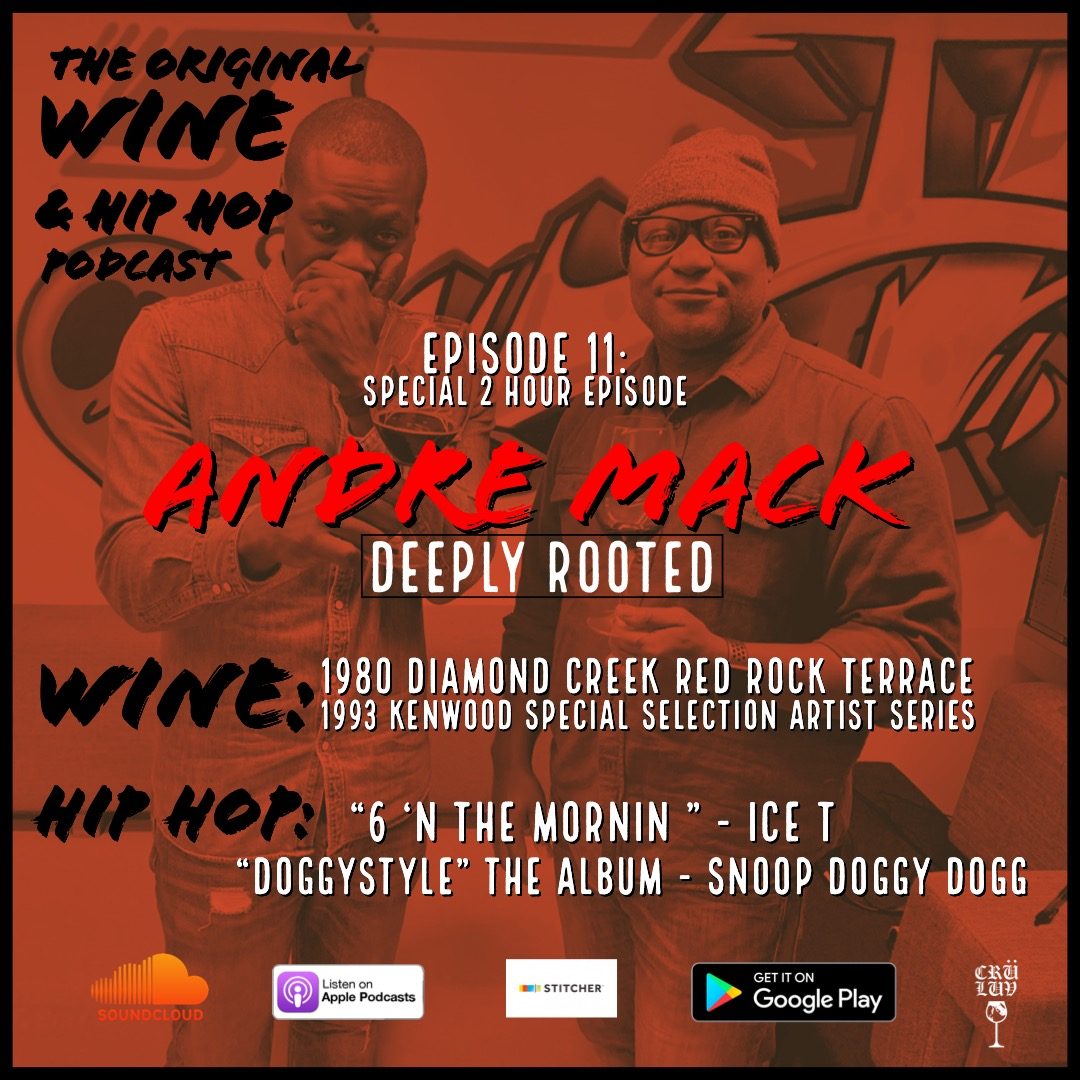 EPISODE 11: DEEPLY ROOTED FEATURING ANDRE MACK   This week we sat down with the GOAT Andre Mack for a conversation about the true essence of WINE & HIP HOP. We discussed the origins of Andre Mack, upcoming book, new ventures, and what the hell he was doing at K-Ci & JoJo's party in Cancun. This is a master class about how to be successful in wine over dope beats and vintage California Cabernet.