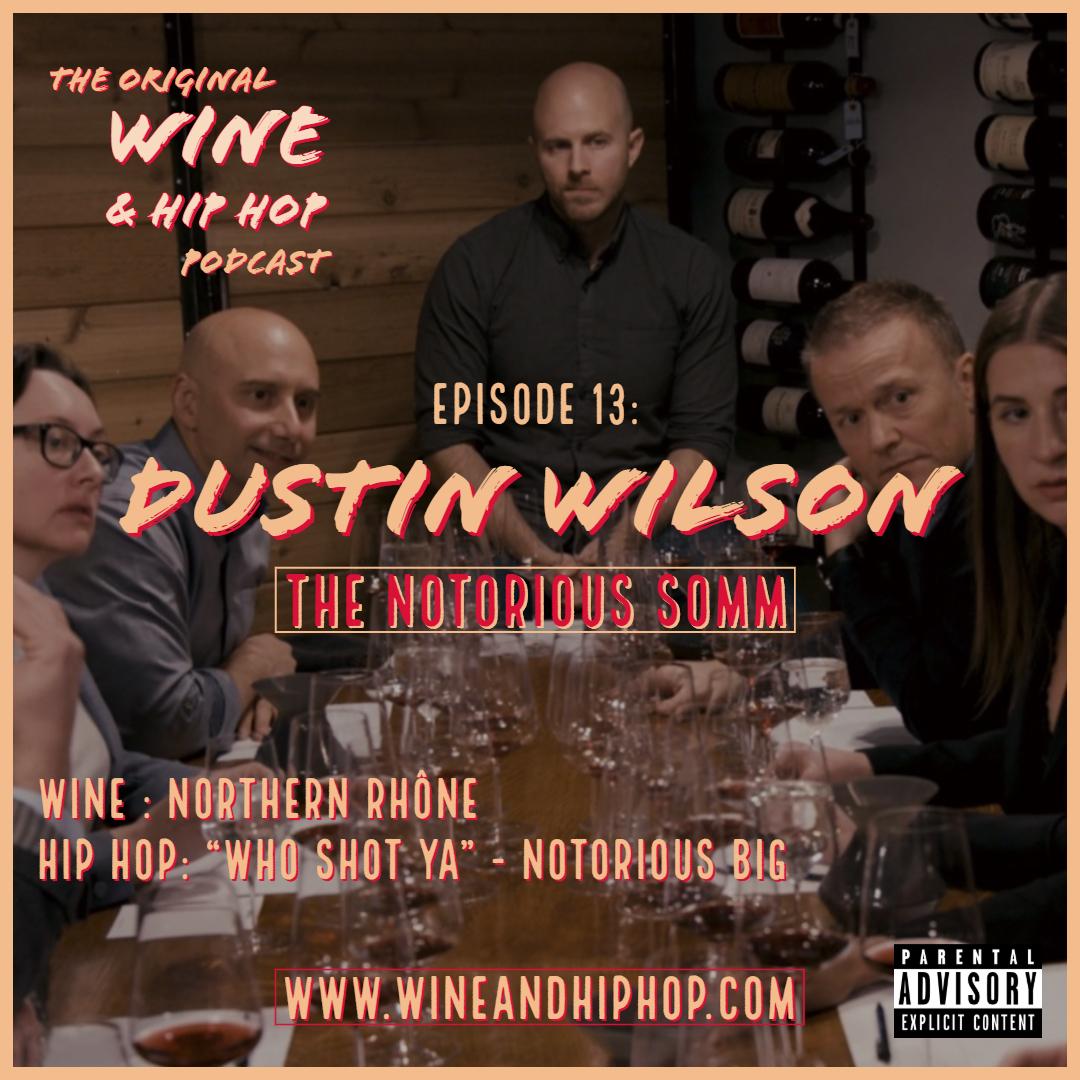 Dustin Wilson Episode 13 Wine And Hip Hop