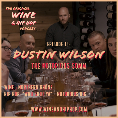 """Episode 13: The Notorious Somm Featuring Dustin Wilson   What is a sommelier? This week we caught up Master Sommelier, Wine Merchant, and star of the Somm trilogy Dustin Wilson, to put us on about his favorite wine region, Northern Rhône. Although France is a long way from Bedstuy, they found that the Rhône essence embodies The Notorious BIG's hardest songs to date, """"Who Shot ya"""" (not up for debate). Learn how he's shining light on a slept on region and what it was like to be a part of a movie that sparked a cultural revolution. The taste level on this one is 1000."""
