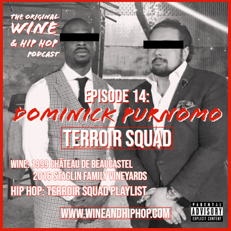 Episode 14: Terroir Squad Featuring Dominik Purnomo   What is terroir? This week Jermaine sits down with Sommelier, Restaurateur and Hip Hop head Dominick Purnomo for an in-depth conversation about what it means to be a product of your environment, a concept that flows through wine and Hip Hop. Dominik also gives us game on what it's like to run a James Beard Award-nominated Restaurant.