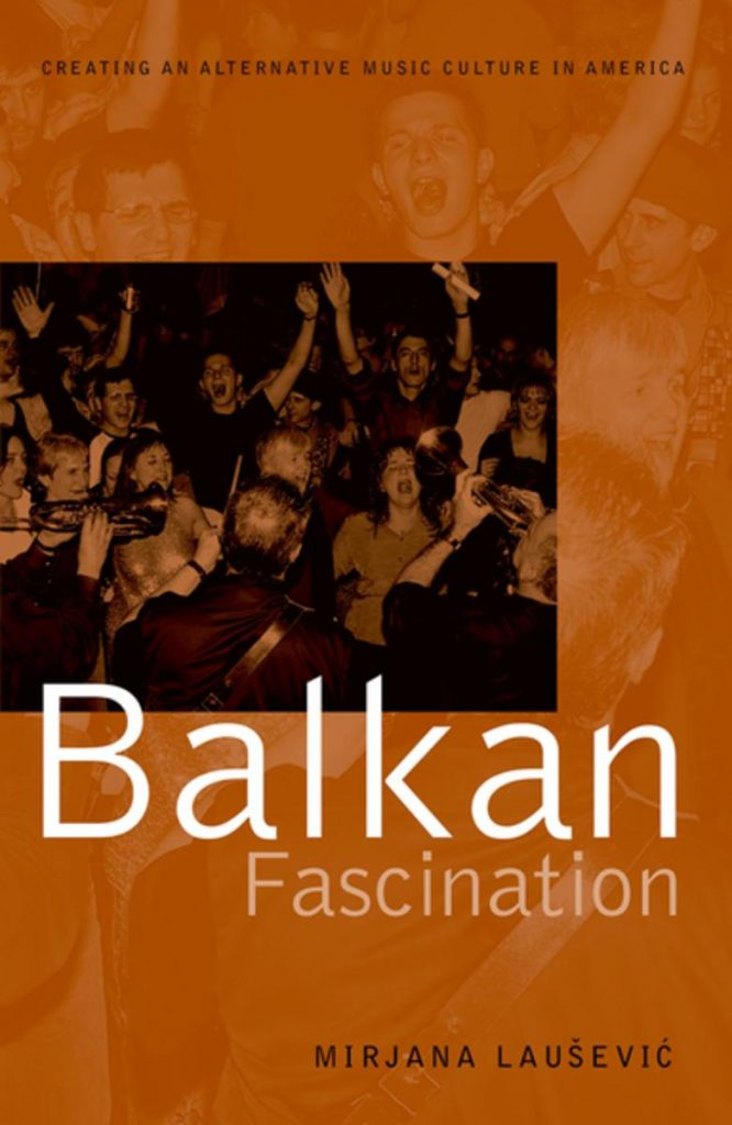 balkan-fascination-creating-an-alternative-music-culture-in-america-includes-cd-dvd-666x1024.jpg