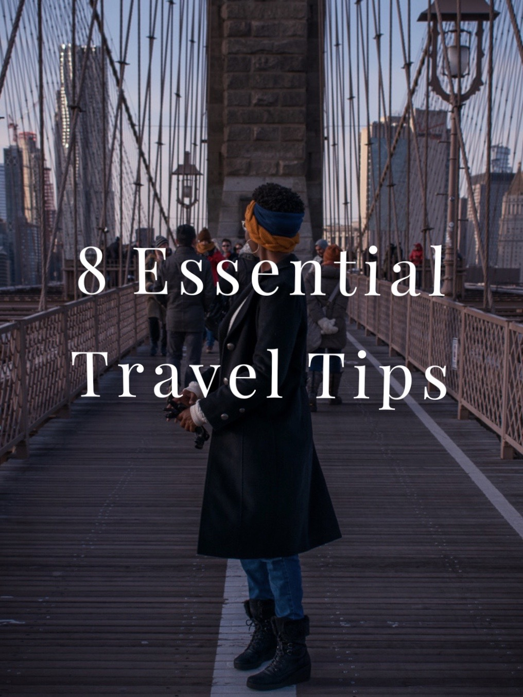 8 Essential Travel Tips.JPG