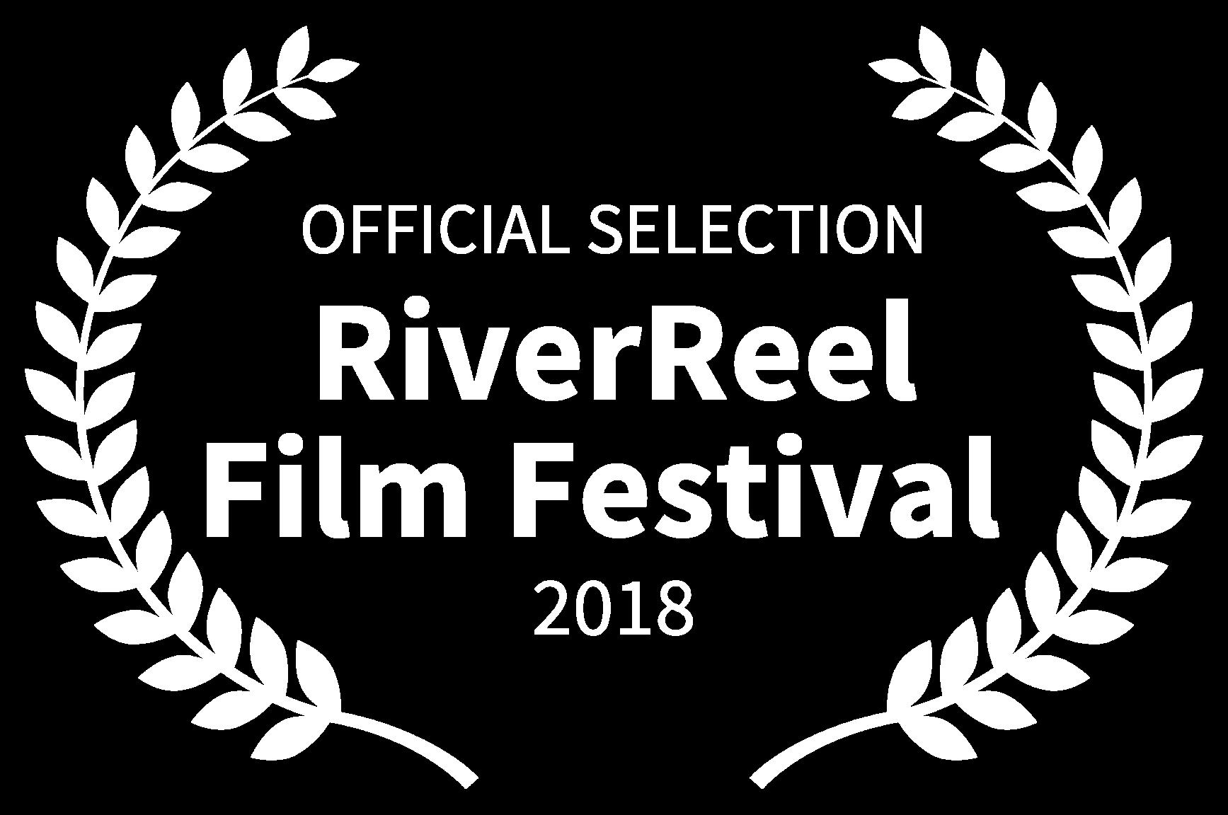 OFFICIAL SELECTION - RiverReel Film Festival  - 2018.png